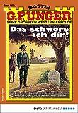 G. F. Unger 1950 - Western: Das schwöre ich dir! (G.F.Unger)