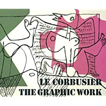 Le Corbusier - The Graphic Work / Le Corbusier - Das grafische Werk
