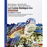 La nuova biologia.blu. Le cellule e i viventi. Con e-book. Con espansione online. Per le Scuole superiori