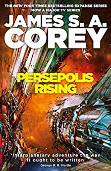 Persepolis Rising: Book 7 of the Expanse (now a major TV series on Netflix) (English Edition) di [Corey, James S. A.]