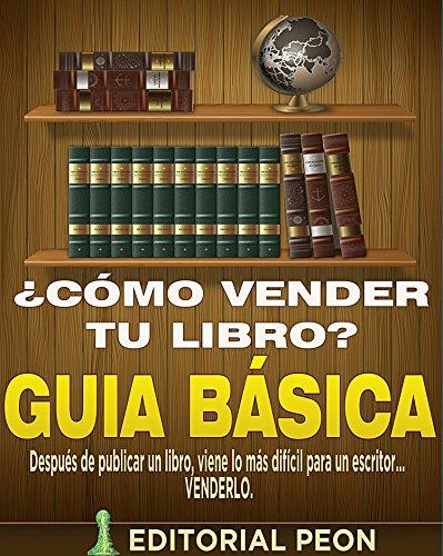 Guía Básica: ¿Cómo vender tu libro? por Editorial Peón