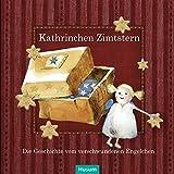 Kathrinchen Zimtstern: Die Geschichte vom verschwundenen Engelchen. Ein Adventskalender-Abenteuer für große und kleine Leute.