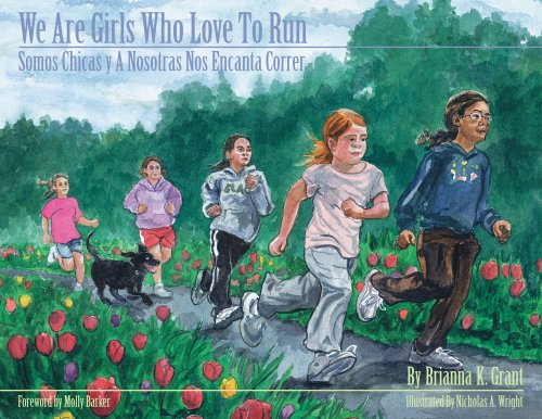 We Are Girls Who Love to Run/Somos Chicas Y a Nosotras Nos Encanta Correr por Brianna K. Grant