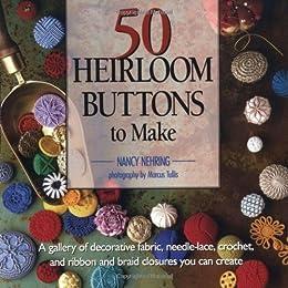 50 Heirloom Buttons to Make par [Nehring, Nancy]