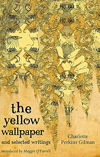 The Yellow Wallpaper And Selected Writings (Virago Modern Classics) por Charlotte Perkins Gilman