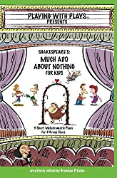 Shakespeare's Much Ado About Nothing for Kids (Playing with Plays)
