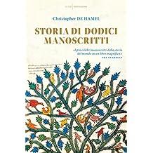 Storia di  dodici manoscritti (Italian Edition)