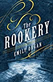 The Rookery (Penny Green Series Book 2) by Emily Organ
