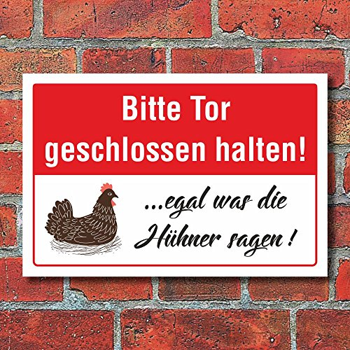 Schild Tor geschlossen halten Egal was die Hühner sagen 3 mm Alu-Verbund 300 x 200 mm