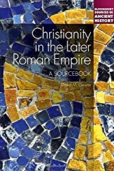 Christianity in the Later Roman Empire (Continuum Sources in Ancient History)