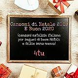 Canzoni di Natale 2019 e buon 2020 (Canzoni Natalizie Italiane per Auguri di buon Natale e Felice Anno Nuovo)