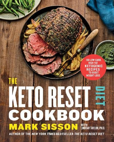 The Keto Reset Diet Cookbook: 150 Low-Carb, High-Fat Ketogenic Recipes to Boost Weight Loss por Mark Sisson