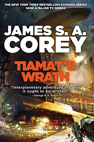 Tiamat\'s Wrath: Book 8 of the Expanse (now a major TV series on Netflix)