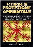 Tecniche di protezione ambientale. Inquinamento atmosferico. Inquinamento radioattivo. Inquinamento acustico. Inquinamento e salute. Normative