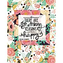 2018 Diary: Floral Weekly & Monthly Schedule Diary At A Glance | Get Things Done At School, College, Home, Work | Organizer Planner Calendar | Quotes, ... Cover | For Men, Women, Girls, Boys Gifts