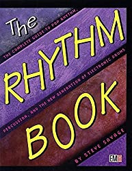 The Rhythm Book : The Complete Guide to Pop Rhythm, Percussion and the New Generation of Electric Drums by Steve Savage (2000-02-01)