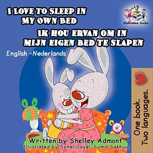I Love to Sleep in My Own Bed Ik hou ervan om in mijn eigen bed te slapen (English Dutch Billingual Collection) (Dutch Edition)