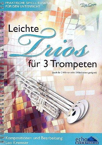 Leichte Trios Fuer 3 Trompeten. Trompete, Horn, Klarinette -