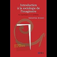 Introduction à la sociologie de l'imaginaire (Sociologie de l'imaginaire et du quotidien)