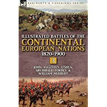 Illustrated Battles of the Continental European Nations 1820-1900: Volume 3