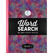 Word Search: 100 Word Search Puzzles: Volume 1: A Unique Book With 100 Stimulating Word Search Brain Teasers, Each Puzzle Accompanied By A Beautiful ... With Calming Patterns & Geometric Designs