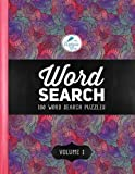Word Search: 100 Word Search Puzzles: Volume 1: A Unique Book With 100 Stimulating Word Search Brain Teasers, Each Puzzle Accompanied By A Beautiful ... Relaxation Stress Relief & Art Color Therapy)