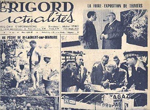 PERIGORD ACTUALITES N°73 AOUT 1962 - Le concours de pêche de St Laurent sur Manoire - visite des parents à Borie Bru - le coin du bonheur - la foire exposition de Thiviers - le CAP a repris l'entrainement sous la direction de Jep Lacoste etc.