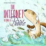 The Internet is like a Puddle (Big Hug Books)