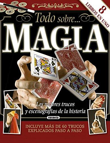 Magia. Los mejores trucos y escenografías de la historia (Todo sobre...) por Didier Ducloux