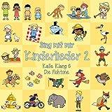 Sing mit mir Kinderlieder Vol.2 - Kalle Klang & Die Flohtöne