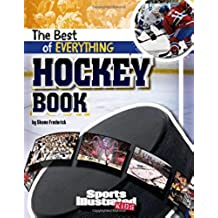 The Best of Everything Hockey Book (Sports Illustrated Kids: The All-Time Best of Sports)