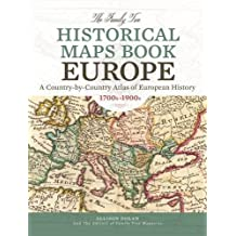 The Family Tree Historical Maps Book Europe: A Country-by-Country Atlas of European History, 1700s-1900s