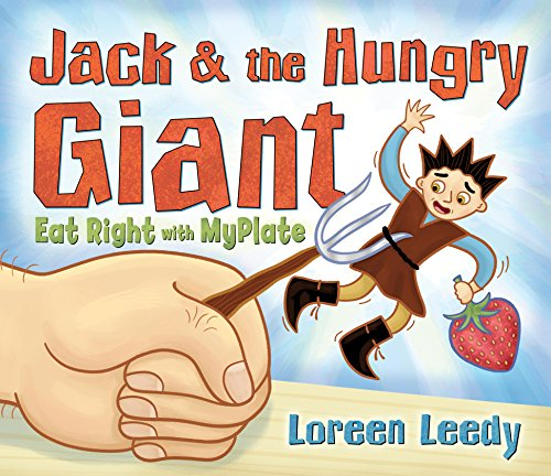 Jack and the Hungry Giant Eat Right with Myplate por Loreen Leedy