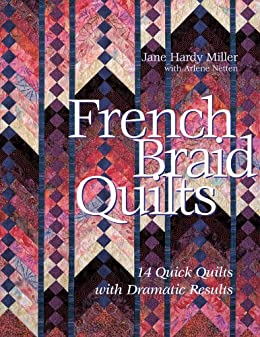 French Braid Quilts: 14 Quick Quilts with Dramatic Results par [Miller, Jane Hardy]