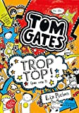 Tom Gates - Trop top ! (pas vrai ?)