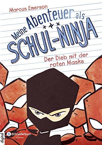 Schul-Ninja, Band 03: Der Dieb mit der roten Maske ()
