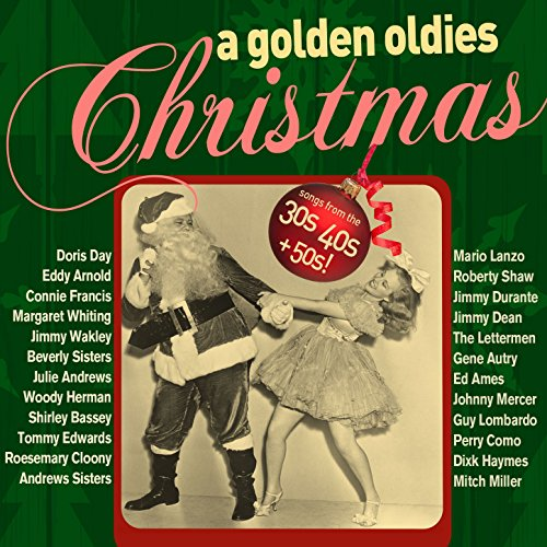 A Golden Oldies Christmas: Classic Christmas Songs from the 30's ...