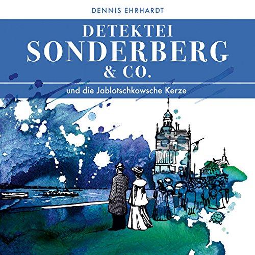 Sonderberg & Co. Und die Jablotschkowsche Kerze Eine Kerze Co