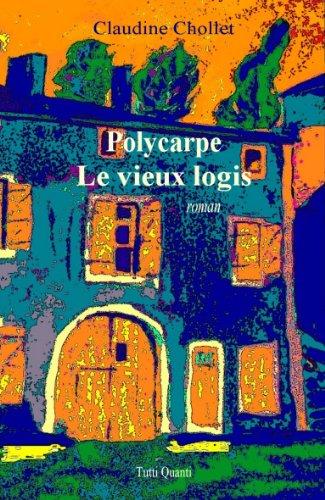 LE VIEUX LOGIS (Les aventures de Polycarpe t. 1)