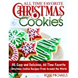 All Time Favorite Christmas Cookies: 35 Easy and Delicious, All Time Favorite Christmas Cookie Recipes From Around the World (English Edition)
