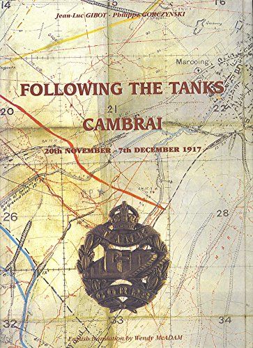 Following the Tanks: Cambrai 20 November - 7 December 1917
