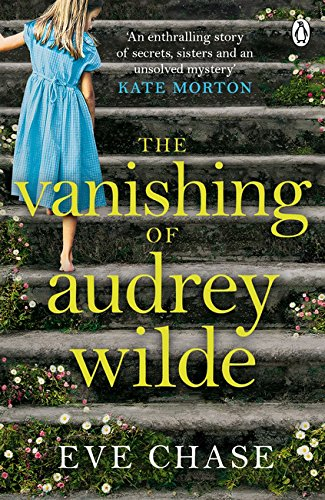 The Vanishing of Audrey Wilde: 'One of the most ENTHRALLING NOVELISTS OF THE MOMENT' LISA JEWELL