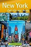 New York - Zeit für das Beste: Highlights - Geheimtipps - Wohlfühlen