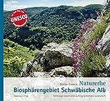 Naturerbe Biosphärengebiet Schwäbische Alb: Streifzüge durch eine außergewöhnliche Landschaft