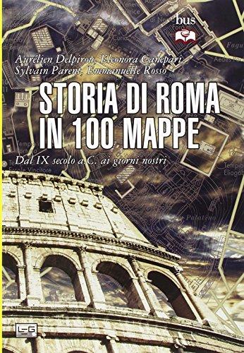 Storia di Roma in 100 mappe. Dal
