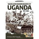 Wars and Insurgencies of Uganda, 1971-1994 (Africa@War)