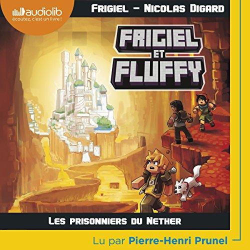 Les Prisonniers du Nether: Frigiel et Fluffy 2 par Frigiel