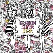 Fashion Superstar: A Creative Colouring Book For Children (Creative Fashion Colouring For Children) (Volume 1)