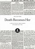 Image de Death Becomes Her: Selected Obituaries by Margalit Fox (English Edition)