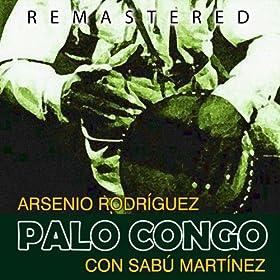 Palo Congo, de Arsenio Rodríguez con Sabú Martínez